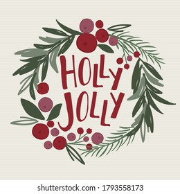 Holly Jolly writing in Christmas decoration wreath,pine leaf, berries, look watercolor red and green coloring