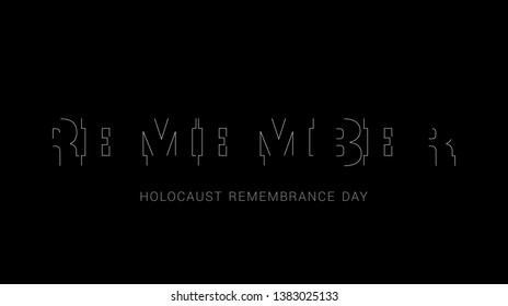 Holocaust Remembrance Day. Concept - The caption in the middle: REMEMBER is written with Missing letters