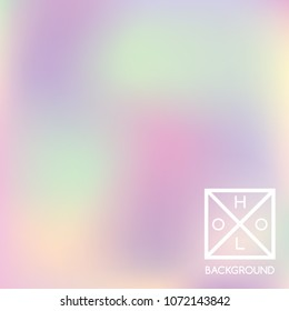 Holographic backdrop. Holo sparkly cover. Abstract soft pastel colors backdrop. Trendy creative vector cosmic gradient.  Pastel fantasy foil.  Vintage neon template for banner.