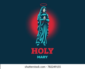 Holy Mary. Vector illustration.