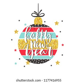 Holyday card with lettering and glitter decoration with christmas ball on background.. Vector illustration.