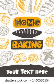 Home baking. Hand drawn lettering flyer, card. Handwritten quote sketch typography. Vector inscription slogan. Bread poster, print design. Flat lay. Baked products shop.