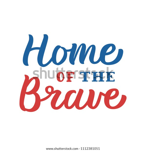 home brave patriotic hand lettering quote stock vector royalty