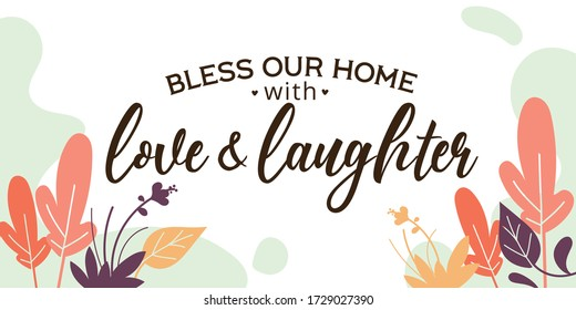 Home Family Quotes Bless Our Home with love laughter vector wall art ready print in Natural Background Frame for wall decor, Banner, Sticker, greeting card and many more