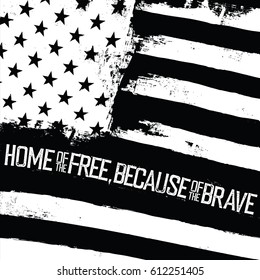 Home of the free, because of the brave. American Flag with wavy effect. Monochrome typography quote. Black on white background. Vector illustration, easy to edit.