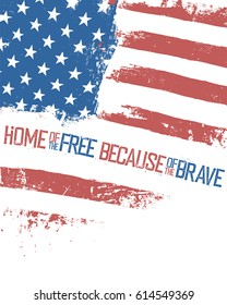 Home of the free, because of the brave. American Flag with wavy effect. Isolated on white background patriotic poster.