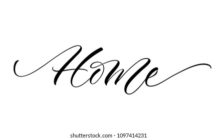 Home lettering. Handwritten modern calligraphy, brush painted letters. Inspirational text, vector illustration. Template for banner, poster, flyer, greeting card, web design or photo overlay