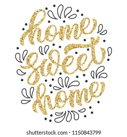 Home sweet home brush hand lettering with embellishments and golden glitter texture isolated on white background. Vintage typography vector design.