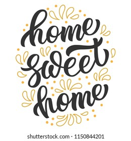 Home sweet home brush hand lettering with embellishments isolated on white background. Vintage typography vector design.