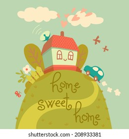 Home sweet home. Card with cute house and car. Vector illustration