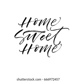 Home sweet home card. Ink illustration. Modern brush calligraphy. Isolated on white background.