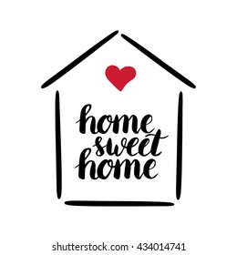 Home sweet home. Hand draw brush lettering. Motivating poster, inspirational quote.Vector illustrations.