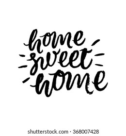 Home sweet home.  Hand drawn inspirational and encouraging quote. Vector isolated typography design element for cards, posters and print. Unique hand typography vector isolated on background.