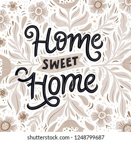 Home sweet home hand drawn lettering with flowers. Floral composition and handwritten quote calligraphy. Housewarming vintage poster, banner. Home decoration, print, textile vector design element