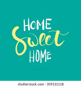 Home sweet home hand lettering with brush. Hand drawn inspiration quote in modern calligraphy style. Eps 10