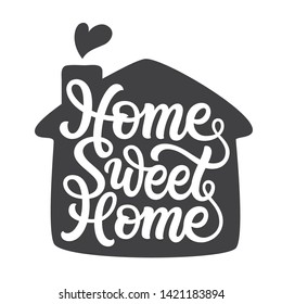 Home sweet home. Hand lettering quote for posters, cards, home decor, housewarming, pillows, bags. Vector script typography