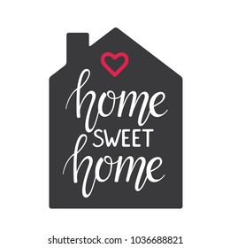 Home Sweet Home Hand lettering typography poster. Vector illustration with silhouette of black house, red heart and calligraphic quote on white background for posters, greeting cards, home decorations