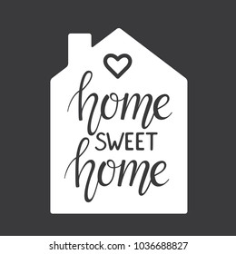 Home Sweet Home Hand lettering typography poster. Vector illustration with silhouette of white house and quote on black background. Handwritten phrase for posters, greeting cards, home decorations.
