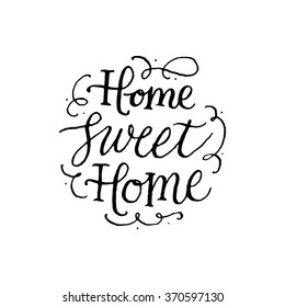 Home sweet Home. Handwritten inscription on white background.. Hand drawn calligraphy lettering for banner, calendar, planner, poster, t-shirt, postcard, save the date card. Vector illustration.