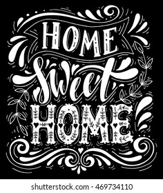 Home sweet nome.Inspirational quote.Hand drawn illustration with hand lettering.