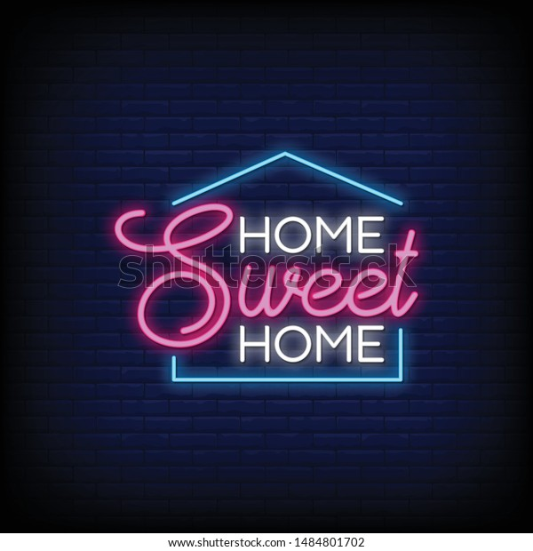 Home Sweet home for poster in neon style. Home Sweet home neon signs. greeting card, invitation card,flyer, posters, light banner
