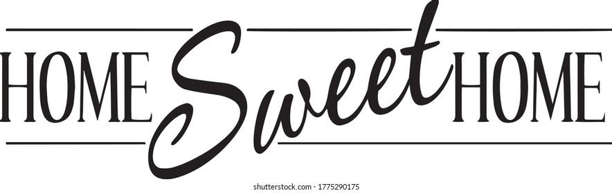 home sweet home sign inspirational quotes and motivational typography art lettering composition vector