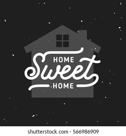 Home Sweet Home typography. Handmade lettering print. Vector vintage illustration.