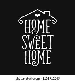 Home Sweet Home typography poster. Handmade lettering print. Vector vintage illustration.