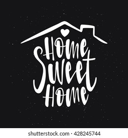 Home Sweet Home typography poster. Handmade lettering print. Vector vintage illustration.