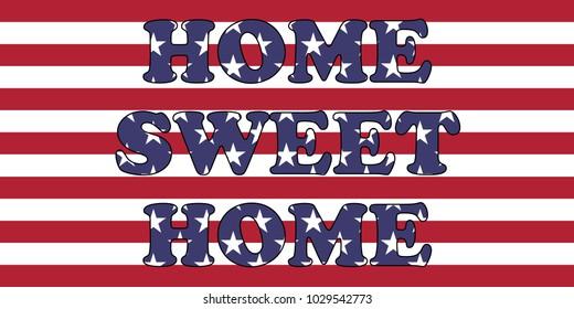 Home Sweet Home words on USA flag
