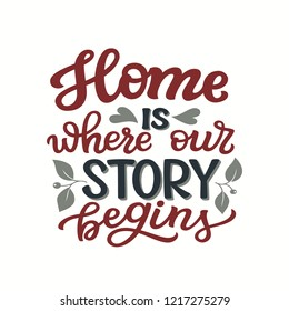 Home is where our story begins. Hand drawn lettering family quote. Vector typography for prints, home, kids room decor, housewarming