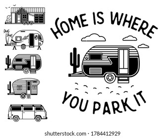 Home Is Where You Park It. Typography Poster With Small Tiny Houses. Modern Mobile Travel Trailers. Inspirational Vector Typography.