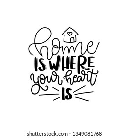 Home is where your heart is. Modern handlettering. Hand drawn typography phrase design.