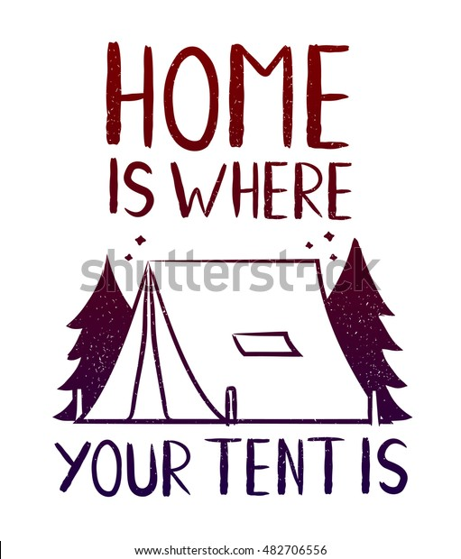 Home Where Your Tent Print Design Stock Vector Royalty Free 482706556