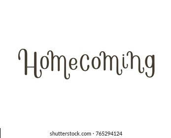 Homecoming event lettering sign. College / university alumni reunion concept sign. Hand drawn calligraphic image. Decorative type vector illustration. Annual event logo for college party banner