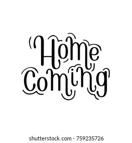 Homecoming greeting poster. Hand drawn homecoming decorations for college / school / university alumni reunions. Typographic vector illustration. Modern calligraphy font with simple ornaments / decor