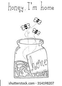 honey i'm home honey jar with bees caricature funny