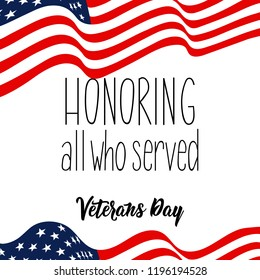 Honoring all who served. November 11th, United state of America, U.S.A veterans day design.