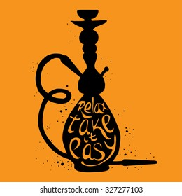 Hookah icon with phrase relax take it easy, vector illustration with smoking pipe,  hubble bubble, oriental bar.