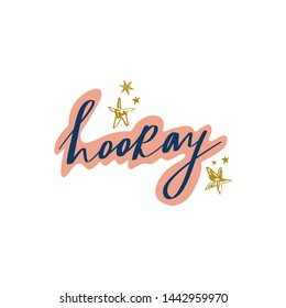 Hooray congratulation, happy day. Hand drawn lettering text. Design elements for social media, poster, t-shirt print, leaflet. Vector illustration.