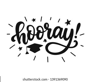Hooray! Graduation class label, banner. Hand drawn vector lettering. Typography greeting, invitation card, sticker, party design, poster