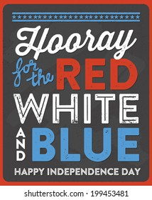 Hooray for the Red, White, and Blue - Happy Independence Day - July 4th - Fourth of July Vector - Memorial Day - Flag Day - Patriotic