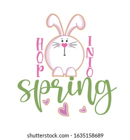 Hop Into Spring - Cute bunny saying. Funny calligraphy for spring holiday & Easter egg hunt. Perfect for advertising, poster, announcement or greeting card. Beautiful Cholcolat Rabbit.