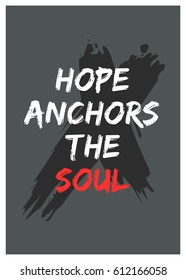 Hope Anchors The Soul Motivational Quote
