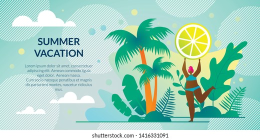 Horizontal Poster Summer Vacation, Lettering. Tanned Girl is Resting on Tropical Island. Landscape Ocean and Palm Trees. Bathing Suit Holding Slice Lemon. Vector Illustration.