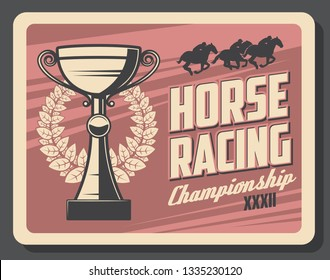Horse racing sport championship retro card. Vector horserace tournament at racecourse, trophy cup and laurel wreath. Jockeys on horseback running track, trained animals, win prize