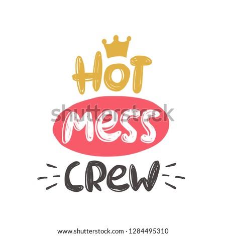 Hot mess crew Handlettering