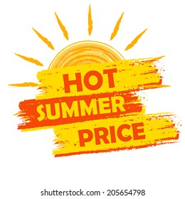 hot summer price banner - text in yellow and orange drawn label with sun symbol, business seasonal shopping concept, vector
