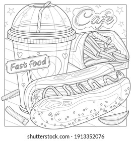 Hotdog, Lemonade and French Fries. Fast food.Coloring book antistress for children and adults. Illustration isolated on white background.Zen-tangle style. Black and white drawing.Hand draw