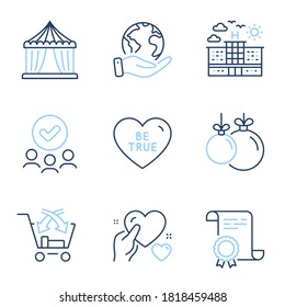 Hotel, Cross sell and Be true line icons set. Diploma certificate, save planet, group of people. Circus tent, Christmas ball and Hold heart signs. Travel, Market retail, Love sweetheart. Vector